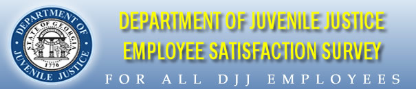 Click here to complete 'DJJ Employee Satisfaction Survey'.